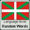 Basque language level RANDOM WORDS by TheFlagandAnthemGuy