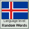 Icelandic language level RANDOM WORDS by TheFlagandAnthemGuy