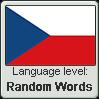 Czech language level RANDOM WORDS by TheFlagandAnthemGuy