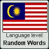 Malay language level RANDOM WORDS by TheFlagandAnthemGuy