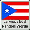 Puerto Rican Spanish language level RANDOM WORDS by TheFlagandAnthemGuy