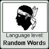 Corsican language level RANDOM WORDS by TheFlagandAnthemGuy