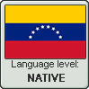 Venezuelan Spanish language level NATIVE by TheFlagandAnthemGuy