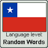 Chilean Spanish language level RANDOM WORDS by TheFlagandAnthemGuy