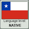 Chilean Spanish language level NATIVE by TheFlagandAnthemGuy