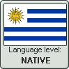 Uruguayan Spanish language level NATIVE by TheFlagandAnthemGuy