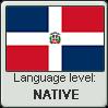 Dominican Spanish language level NATIVE by TheFlagandAnthemGuy