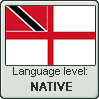 Trinidadian English language level NATIVE by TheFlagandAnthemGuy