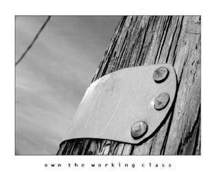 Own The Working Class by esoteric663