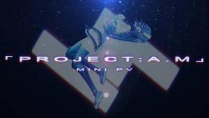 P R O J E C T : A . M - Mini PV by Techycutie
