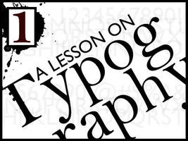 A lesson in typography 1 of 2 by Siren2k4