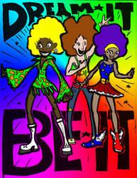 Dream It Be It by dv-girl