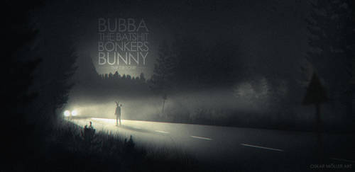 Bubba the Batshit Bonkers Bunny - The Detour by FlyingApplesaucer