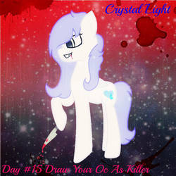 Day #15 Draw Your Oc As A Killer by CrystalHeartlight