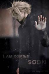 Cloud   I Am Coming... Soon by TD-Yukiryuu