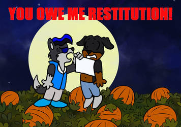 You Owe Me Restituion by MetalExveemon
