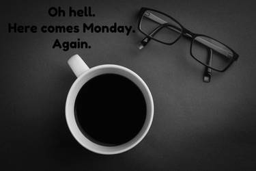 Here Comes Monday by steward