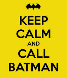 Keep calm and call batman #2 by gixgeek