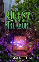 The Quest For The Forbidden Treasuree by xedrik24