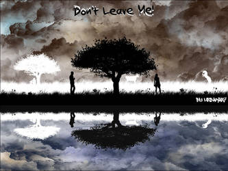 Don't Leave Me by urbanAR7