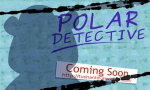 Polar Detective teaser by tushantin