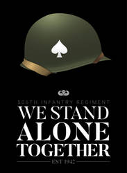 506th Infantry Regiment - We Stand Alone Together by graphicamechanica