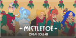 Mistletoe OPEN collab 2018 by Looji