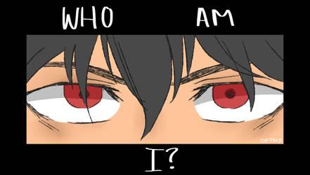 Who Am I? by NIXONDETRIX
