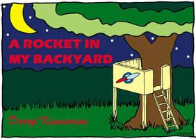 Rocket in my Backyard by bigblued