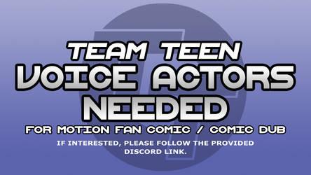 Team Teen Voice Actors Needed! by Doodley