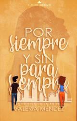 Por siempre y sin para siempre by LilFleurBit