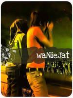 waNieJat by xwaNiex