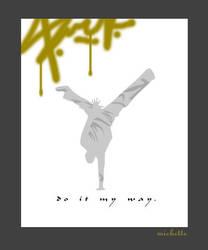 Do it my way. by michette