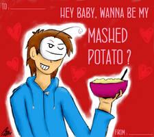 Wanna Be My Mashed Potato ? by nurmuzdalifah