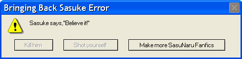 Bring Back Sasuke Error by Kyrra11