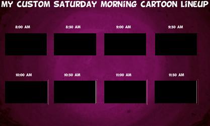 My Custom Saturday Morning Cartoon Lineup by OfficialYugiBrony