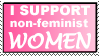 I Support Non-Feminist Women by DontNeedFeminism