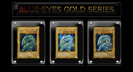 Blue-Eyes White Dragon Gold Series by Yugi-Master