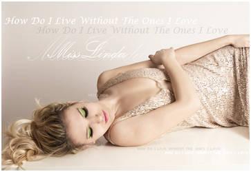 how do i live.. by MissLindaa