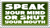 Speak Your Mind by rudeboyskunk