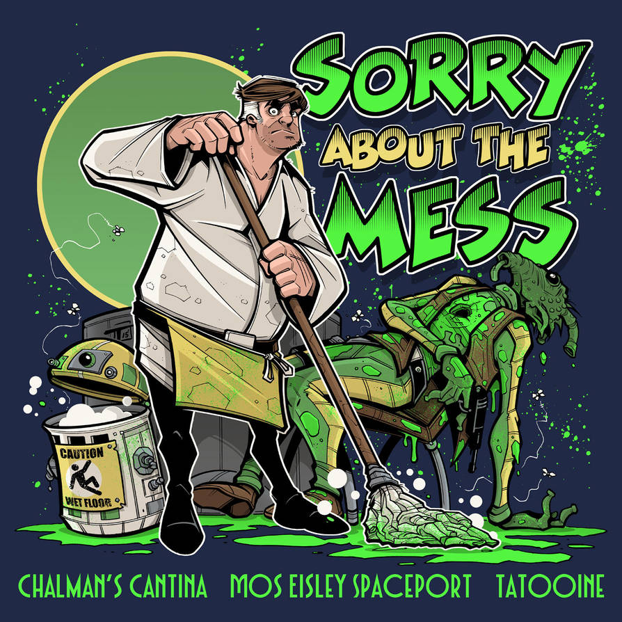 Sorry About The Mess by OilCanDrive