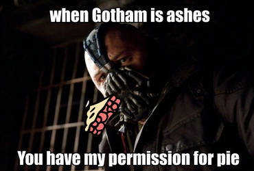 Bane eating Pie Meme by scottyb16