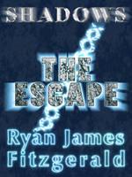 Shadows, Episode 1: The Escape (2012-06-27) by MalignantCarp