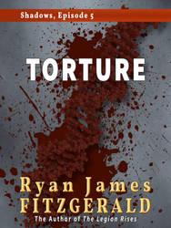 Shadows, Episode 5: Torture by MalignantCarp