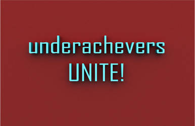 underachevers unite by 4face-plants-later