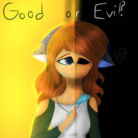 Good or evil by ZarinaRoseYT