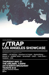 r/trap Los Angeles Showcase 5/31/18 by ghostofillusion