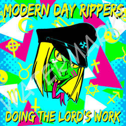 Modern Day Rippers - 'Doing the Lord's Work' by BloodyWilliam