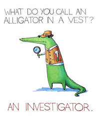 What do you call an alligator in a vest? by arseniic