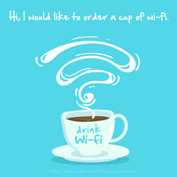 Hi, I would like to order a cup of wi-fi. by ryushurei